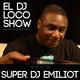 Super DJ Emiliot - EL DJ Loco Show