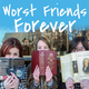 Worst Friends Forever