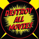 Destroy All Movies - The Movie Review Show