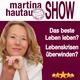Martina Hautau Show | UpgradeYourLIFE – Erfolg, Selbstmanagement, Führung, Kommunikation, Persönlichkeitsentwicklung