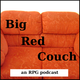 The Big Red Couch RPG Podcast