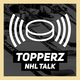 Topperz NHL Talk