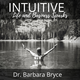 Intuitive Life and Business Sparks - reconnect to your intuition with Dr. Barbara Bryce