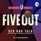 Five Out - Der NBA Talk